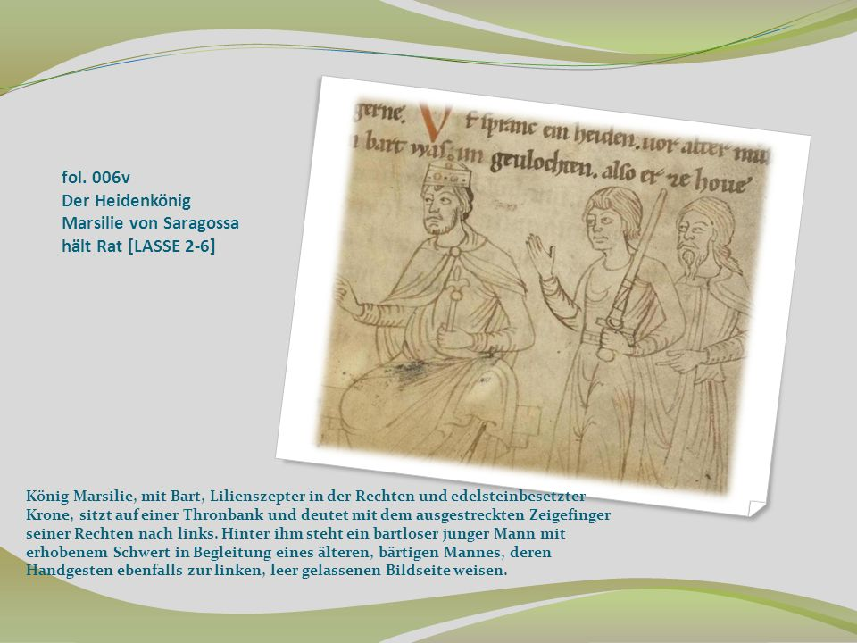 fol. 006v Der Heidenkönig Marsilie von Saragossa hält Rat [LASSE 2-6]